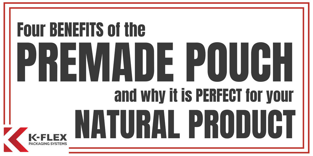 premade pouch benefits for natural products